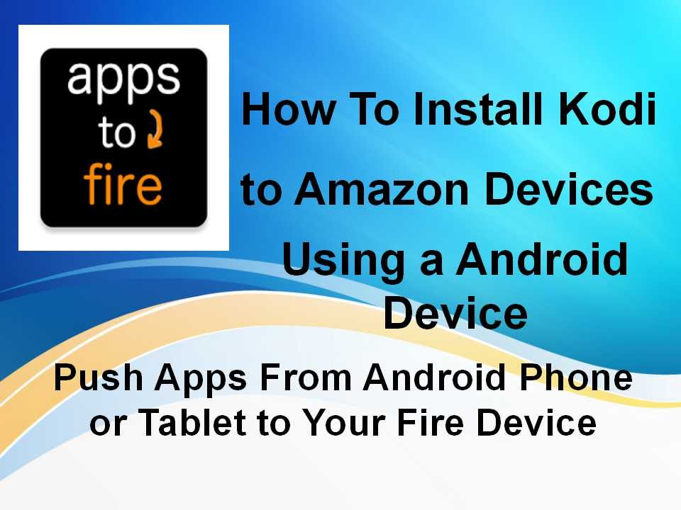 HowTo Install Kodi on Firestick Using Apps2Fire FireTV Box
